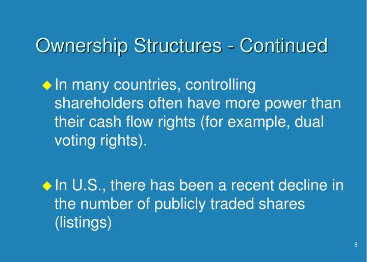 Ownership Structures - Continued