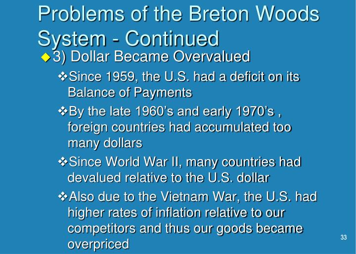 Problems of the Breton Woods System - Continued