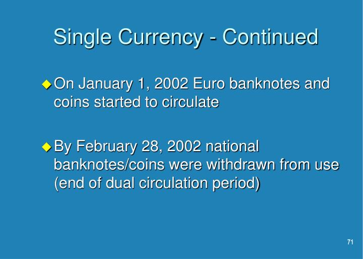 Single Currency - Continued