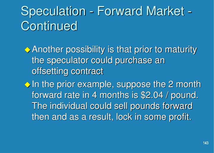 Speculation - Forward Market - Continued