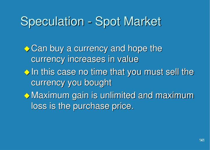 Speculation - Spot Market