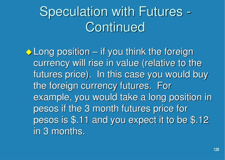Speculation with Futures - Continued
