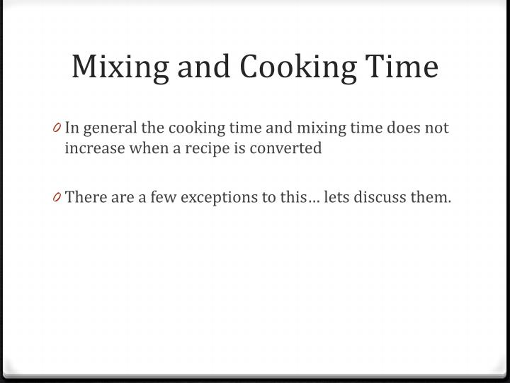 Mixing and Cooking Time
