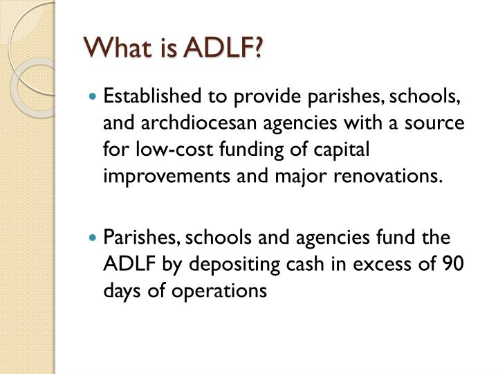 What is ADLF?