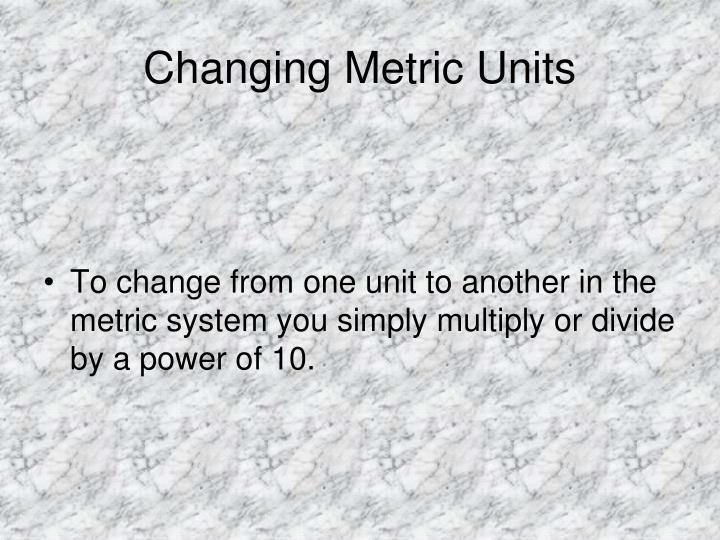 Changing Metric Units