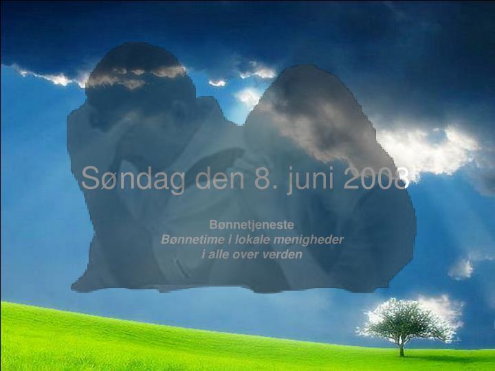 Søndag den 8. juni 2008