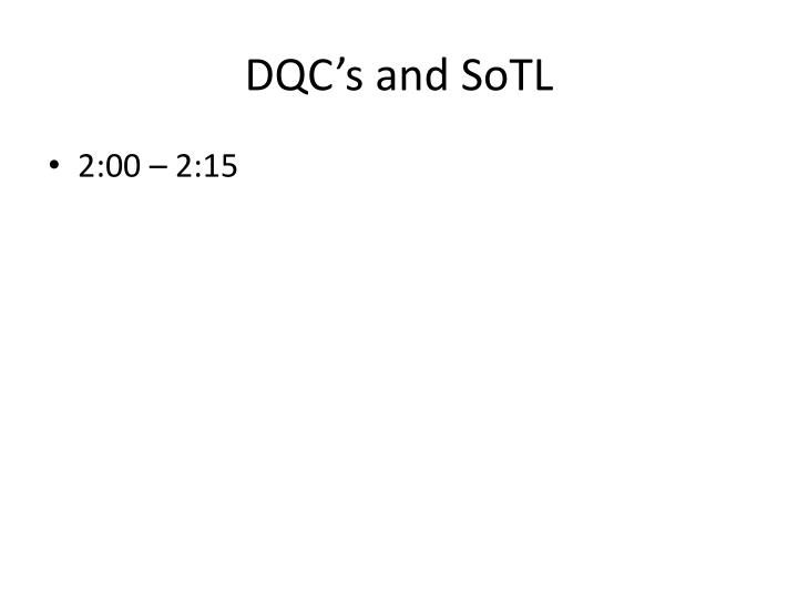 DQC's and SoTL