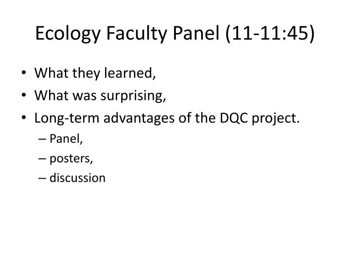 Ecology Faculty Panel (11-11:45)