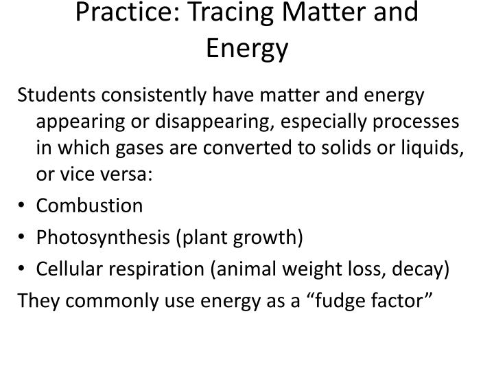 Practice: Tracing Matter and Energy