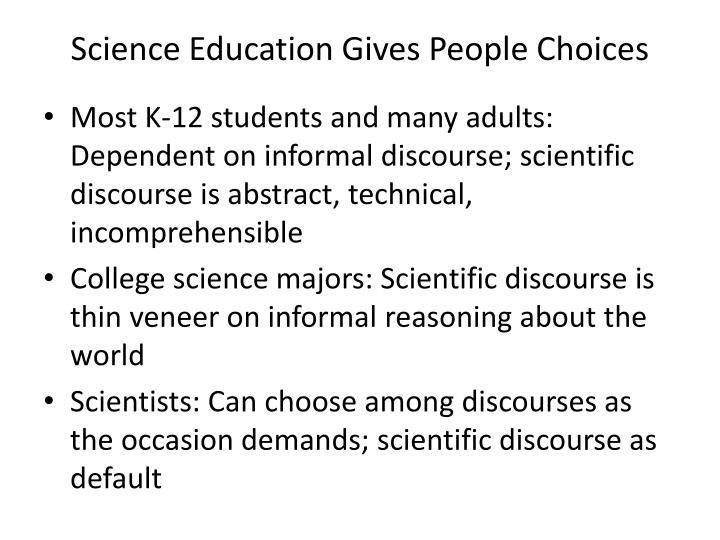 Science Education Gives People Choices