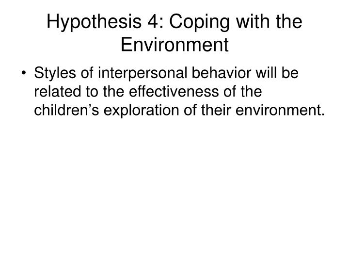 Hypothesis 4: Coping with the Environment