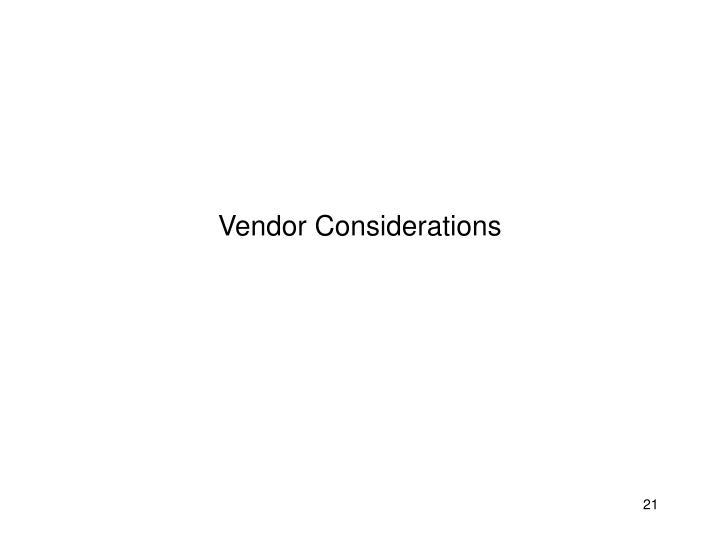 Vendor Considerations