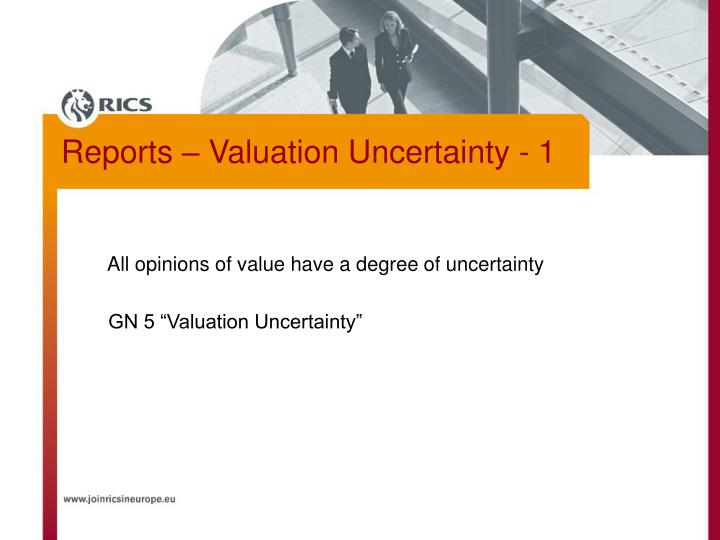 All opinions of value have a degree of uncertainty