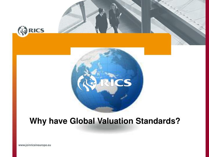 Why have Global Valuation Standards?