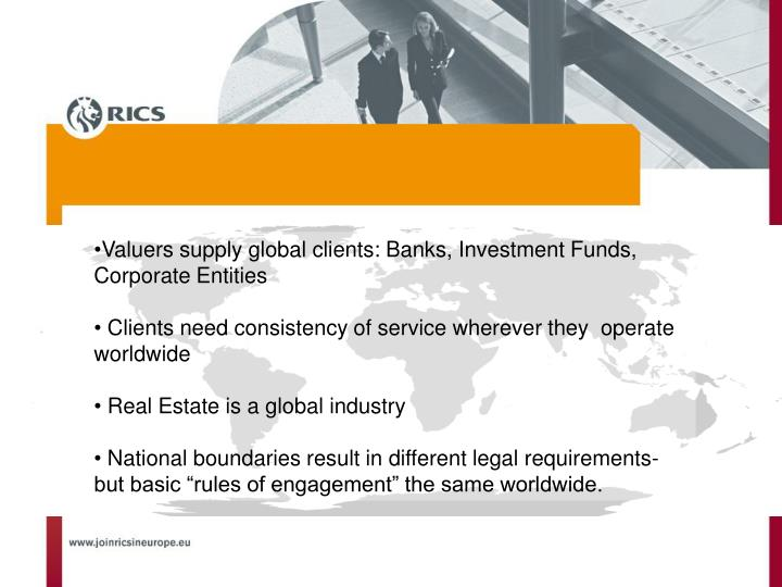 Valuers supply global clients: Banks, Investment Funds, Corporate Entities
