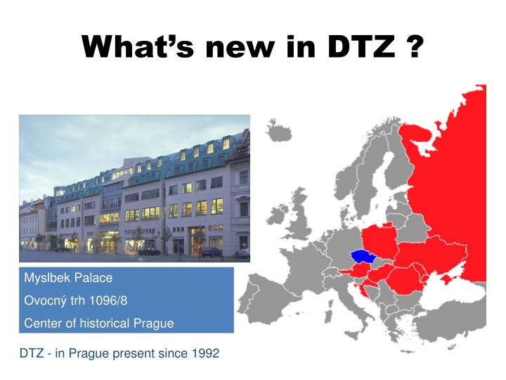 What's new in DTZ ?