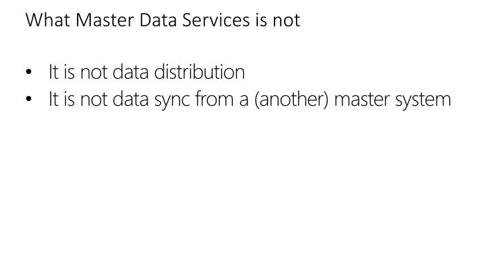 What Master Data Services is not