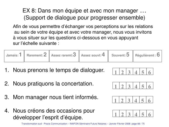 EX 8: Dans mon équipe et avec mon manager