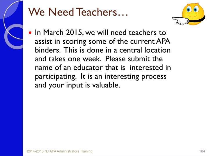 We Need Teachers…