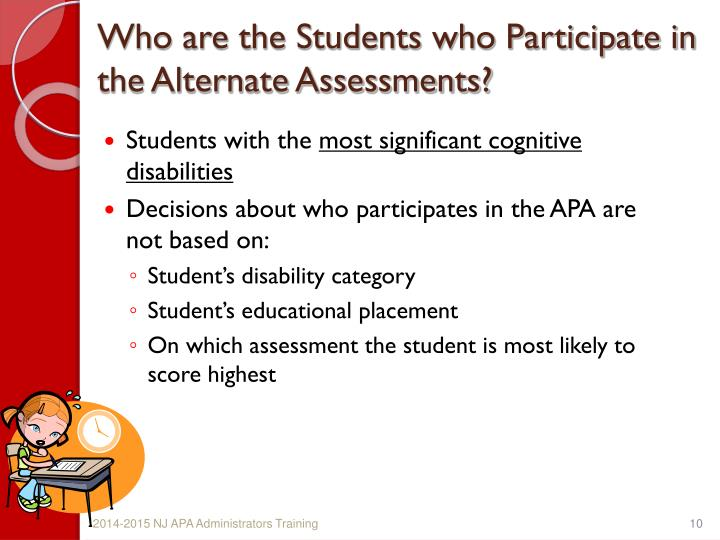 Who are the Students who Participate in the Alternate Assessments?