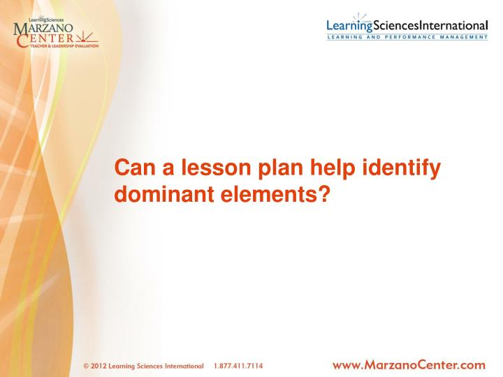 Can a lesson plan help identify dominant elements?