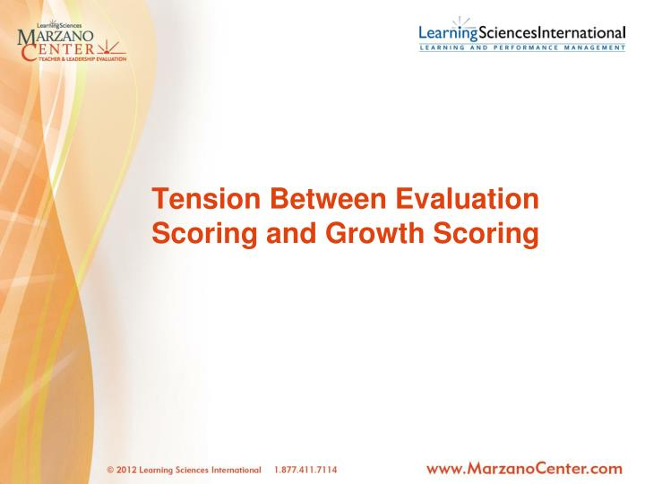 Tension Between Evaluation Scoring and Growth Scoring
