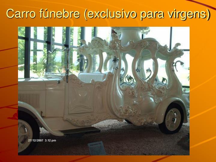 Carro fúnebre (exclusivo para virgens)