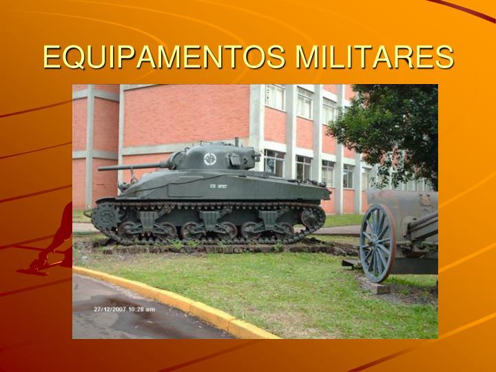 EQUIPAMENTOS MILITARES