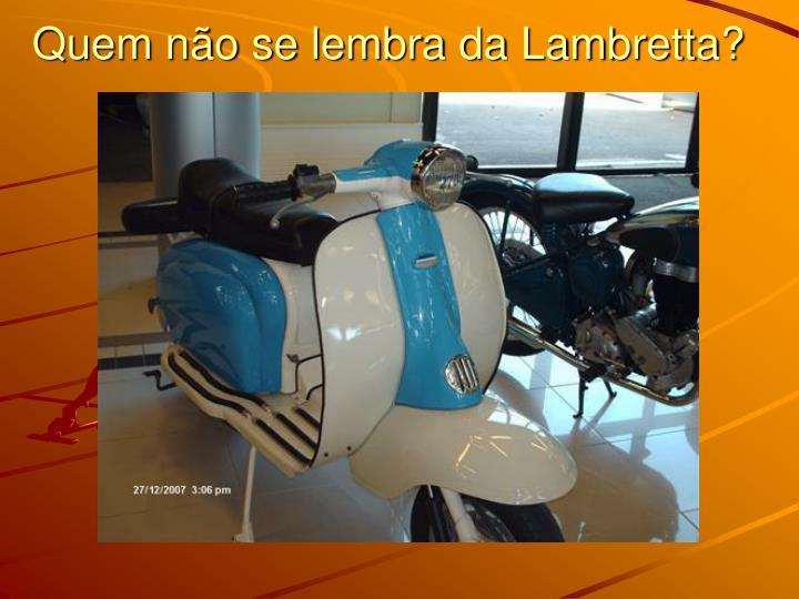 Quem não se lembra da Lambretta?