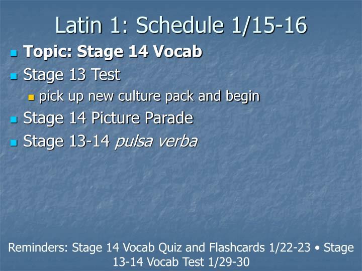 Latin 1: Schedule 1/15-16