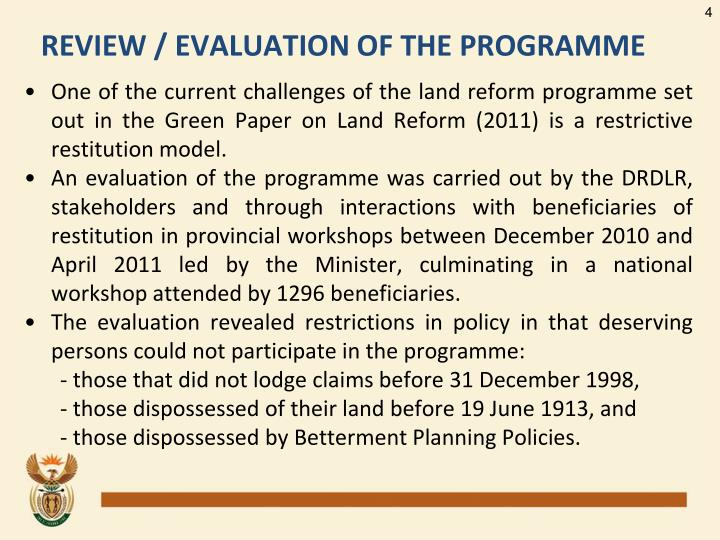 One of the current challenges of the land reform programme set out in the Green Paper on Land Reform (2011) is a restrictive restitution model.