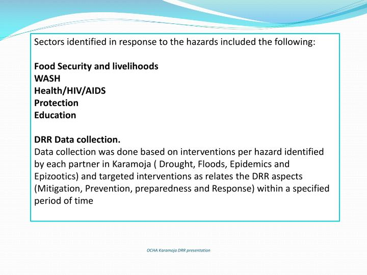 Sectors identified in response to the hazards included the following: