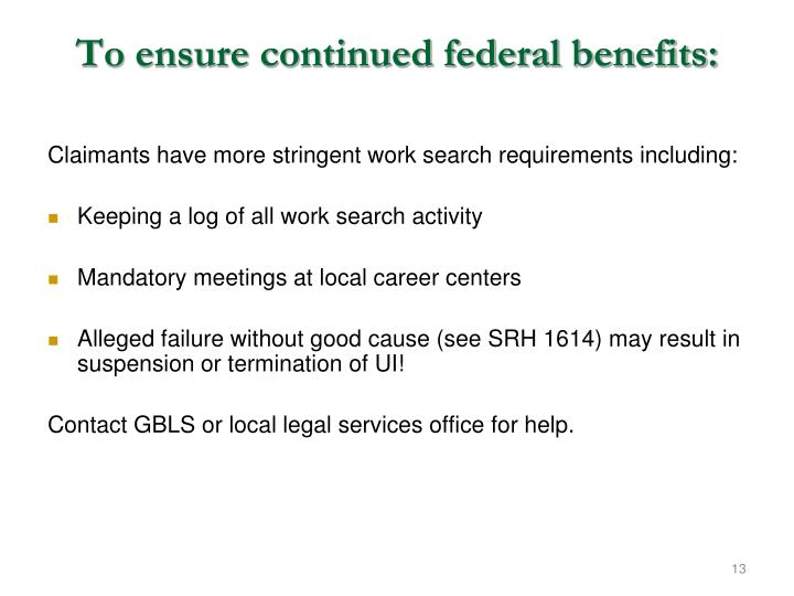 To ensure continued federal benefits: