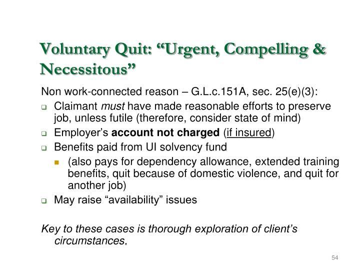 """Voluntary Quit: """"Urgent, Compelling & Necessitous"""""""