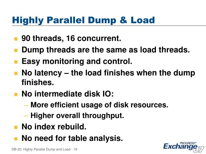Highly Parallel Dump & Load