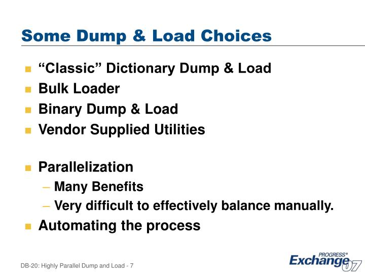 Some Dump & Load Choices