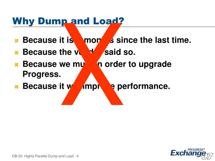 Why Dump and Load?