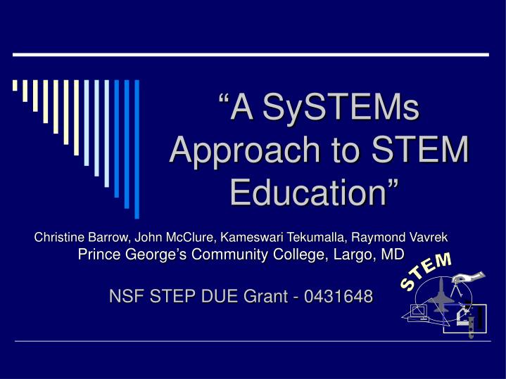 """""""A SySTEMs Approach to STEM Education"""""""