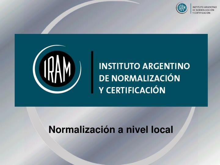 Normalización a nivel local