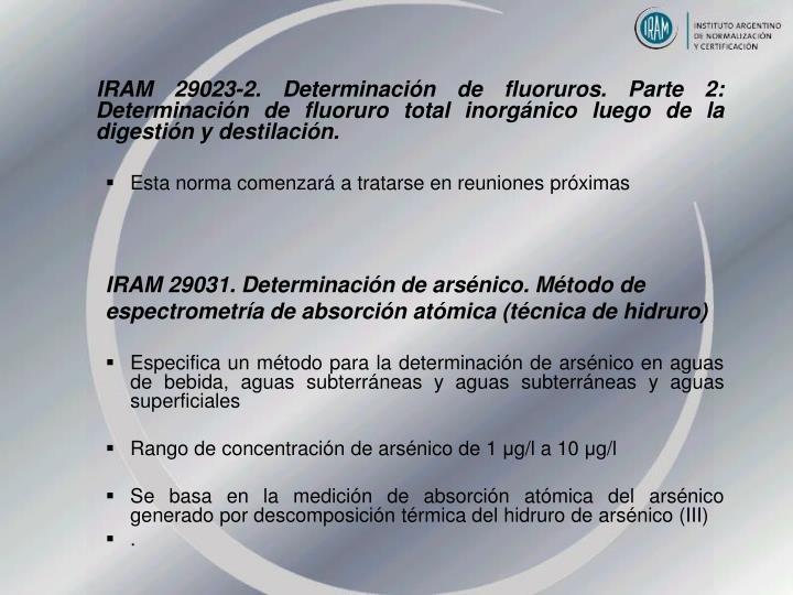 IRAM 29023-2. Determinación de fluoruros. Parte 2: Determinación de fluoruro total inorgánico luego de la digestión y destilación.