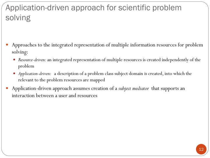 Application-driven approach for scientific problem solving