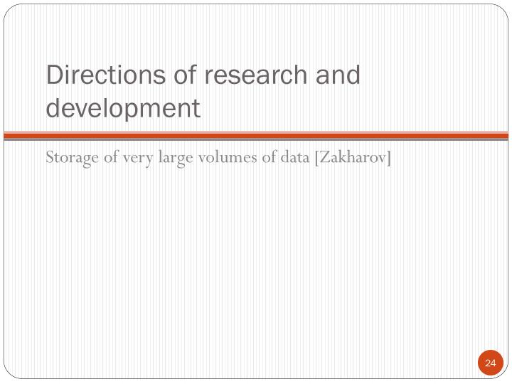 Directions of research and development