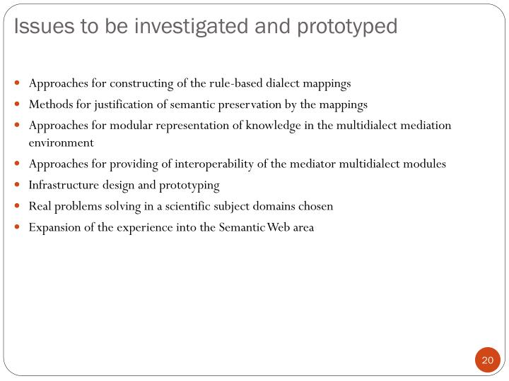 Issues to be investigated and prototyped