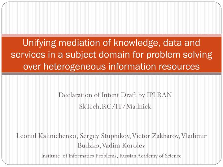 Unifying mediation of knowledge, data and services in a subject domain for problem solving over heterogeneous information resources