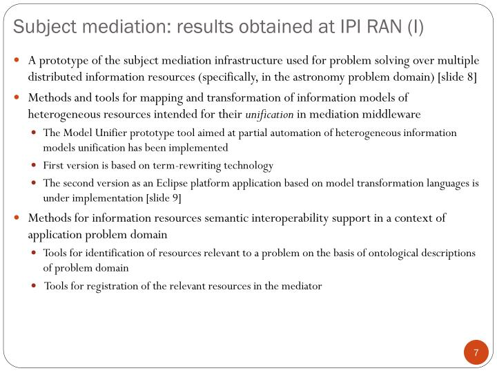 Subject mediation: results obtained at IPI RAN (I)