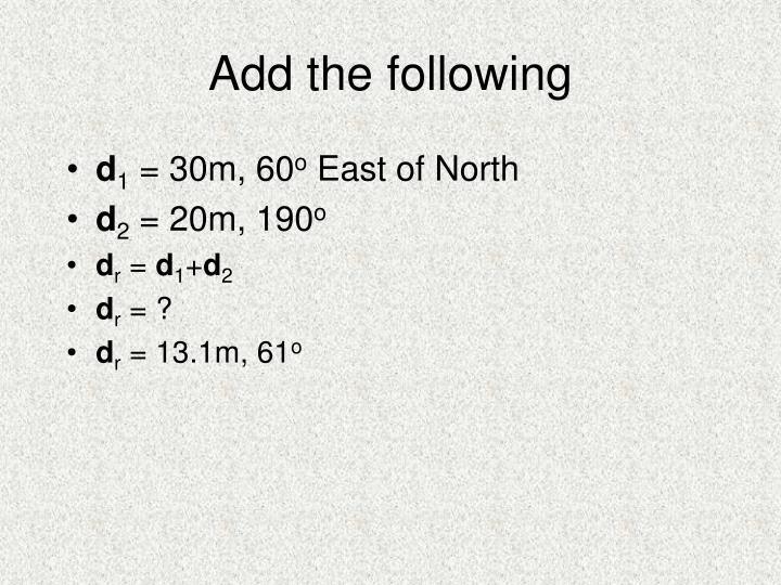 Add the following