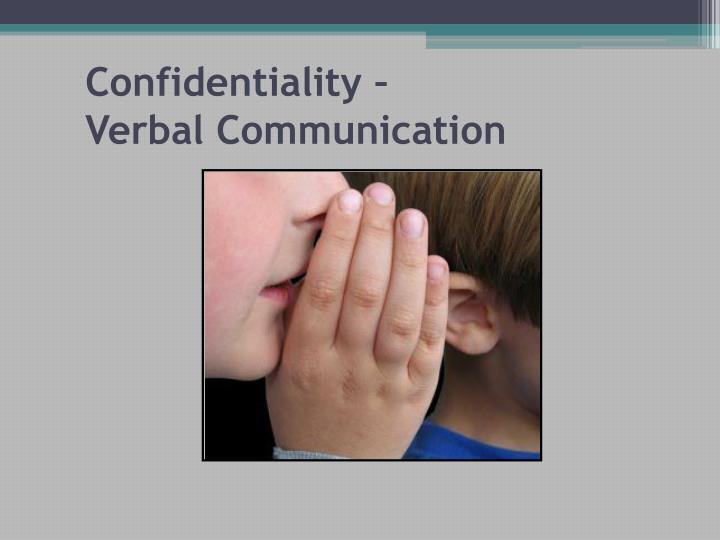 Confidentiality –