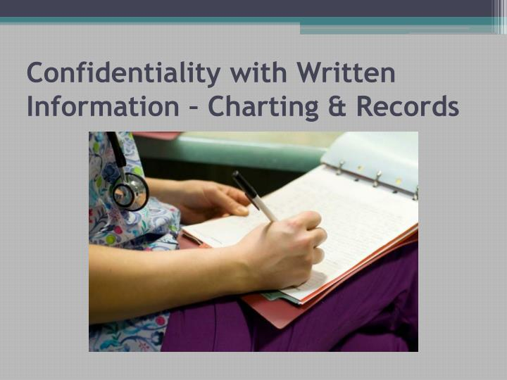Confidentiality with Written Information – Charting & Records