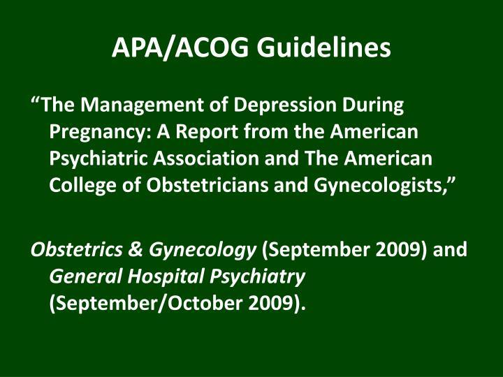 APA/ACOG Guidelines