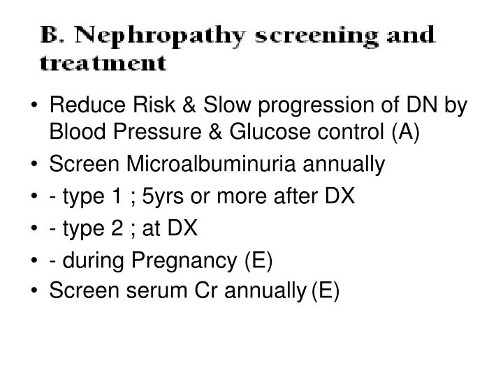 Reduce Risk & Slow progression of DN by Blood Pressure & Glucose control (A)